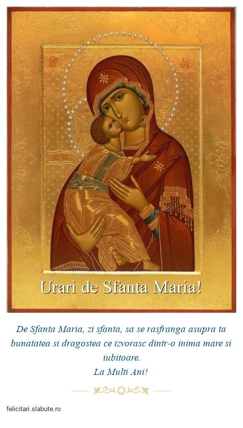 Urari de Sfanta Maria!