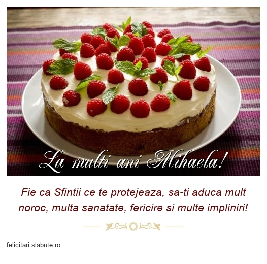 La multi ani Mihaela!