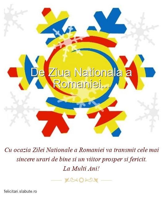De Ziua Nationala a Romaniei...